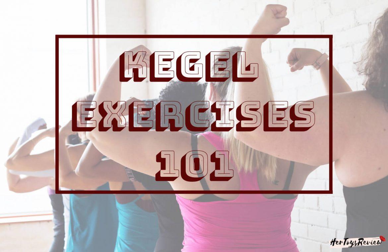 KEGEL EXERCISES 101